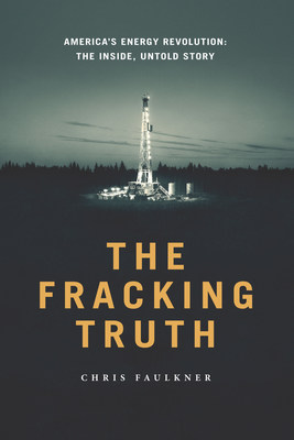 """The US will never run out of oil and natural gas. NEVER. Same goes for the rest of the world. Won't happen,"" says Dallas-based oil and gas executive Chris Faulkner in his new book, THE FRACKING TRUTH. (PRNewsFoto/Chris Faulkner)"