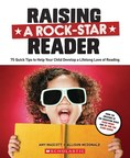 "Popular parenting bloggers Amy Mascott (Teach Mama) and Allison McDonald (No Time for Flash Cards) debut their first-ever parenting book, ""Raising a Rock-Star Reader,"" to help busy parents get their child ""reading ready."" Published by Scholastic, the global children's publishing, education and media company, ""Raising a Rock-Star Reader,"" available November 10, 2015 at book retailers and online, offers parents 75 ""quick tips,"" including age-appropriate booklists, to help infants, toddlers and school-age..."