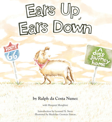 Ears Up, Ears Down: A Dog's Journey Home is the sixth in the Institute for Children, Poverty and Homelessness' series of children's books designed to introduce all school-age children to issues surrounding family homelessness and poverty.  (PRNewsFoto/Institute for Children, Poverty, and Homelessness)