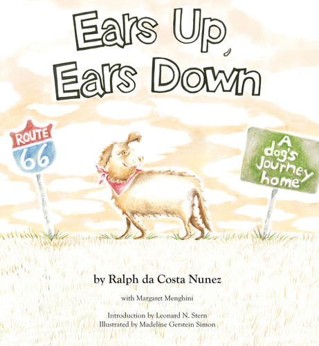 Ears Up, Ears Down: A Dog's Journey Home is the sixth in the Institute for Children, Poverty and ...