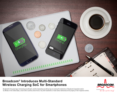 Broadcom Introduces Multi-Standard Wireless Charging SoC for Smartphones (PRNewsFoto/Broadcom Corporation)