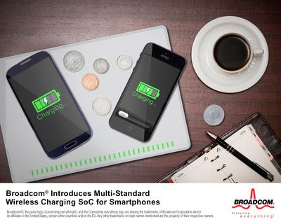 Broadcom Introduces Multi-Standard Wireless Charging SoC for Smartphones (PRNewsFoto/Broadcom Corporation)