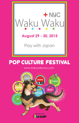 """JAPANESE POP CULTURE EXTRAVAGANZA THIS AUGUST 29th AND 30th. """"Waku Waku +NYC Announces Must-See Highlights for Debut Event"""""""