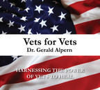 Gerald Alpern's Vets for Vets Reveals Exciting New Ways to Help Vets Cope with PTSD and Related Illnesses