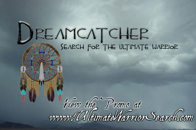 The TV show to revitalize the true Native American spirit.  (PRNewsFoto/Dream Catcher - Search for the Ultimate Warrior)