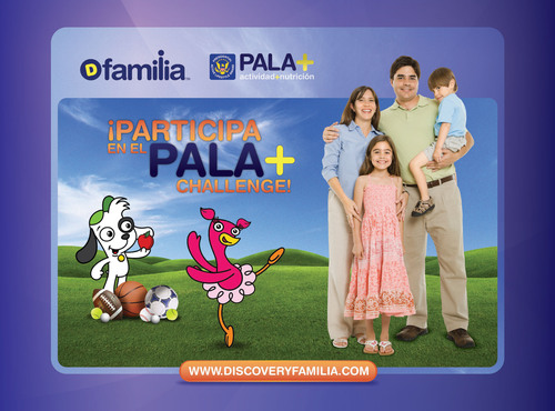 !Unete al PALA+ Challenge con Discovery Familia!  (PRNewsFoto/Discovery Familia)