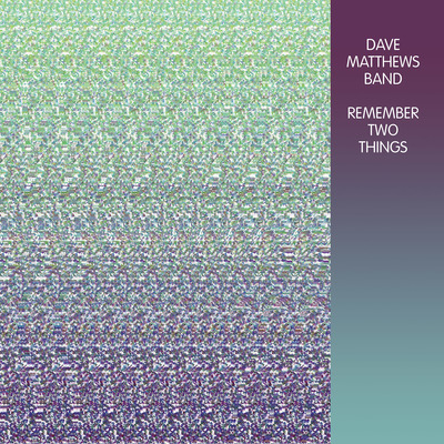 "The reissue of Dave Mathews Band's ""Remember Two Things"" to be released June 17 (PRNewsFoto/Legacy Recordings )"