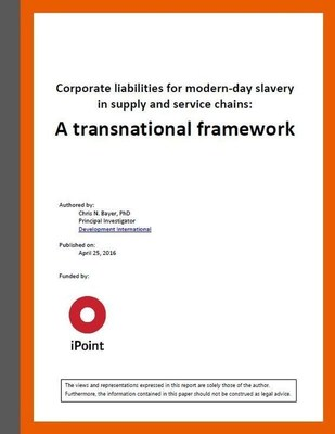 Corporate liabilities for modern-day slavery in supply and service chains: A transnational framework (Author: Dr. Chris N. Bayer. Published on April 25, 2016. Funded by iPoint-systems gmbh) (PRNewsFoto/iPoint-systems)