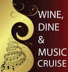 Wine, Dine and Music Cruise.  (PRNewsFoto/Flying Dutchmen Travel)