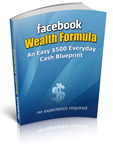 Perfect Method to Make Money with Facebook Is Available Once Again after 2,000 Success Stories.  (PRNewsFoto/Facebook Wealth Formula)