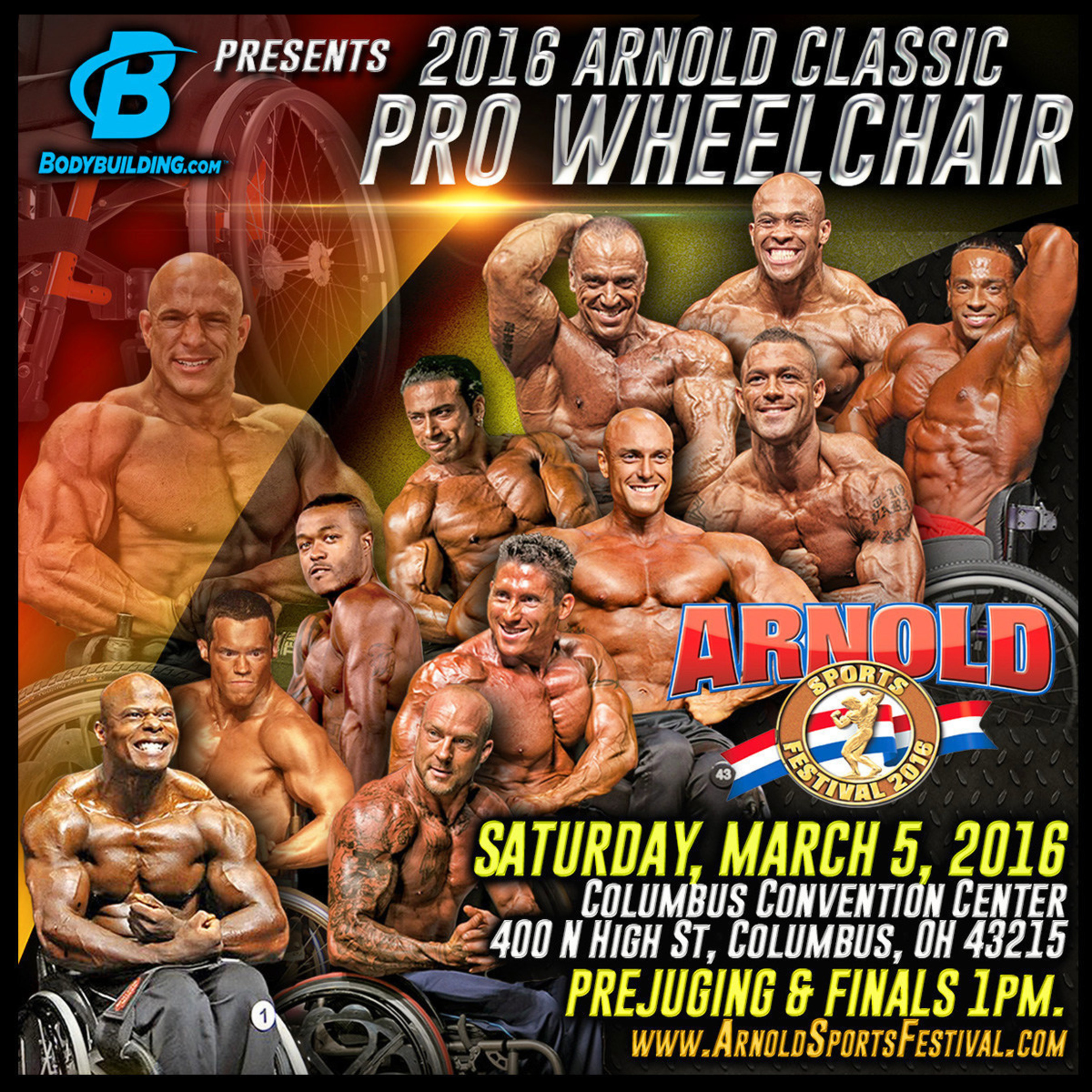 Bodybuilding.com is proud to present the World's FIRST 2016 Arnold Classic Pro Wheelchair event! Saturday, March 5th, 2016 - Columbus, Ohio - USA - 1:00 p.m. to 2:00 p.m. CST | www.ArnoldClassicProWheelchair.com | www.ArnoldSportsFestival.com