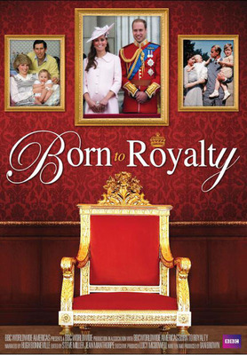 Born To Royalty Theatrical Poster.  (PRNewsFoto/BBC Worldwide)