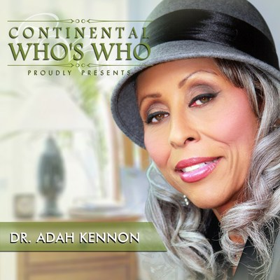 Adah F. Kennon, Ph.D, is recognized by Continental Who's Who among Pinnacle Professionals in the field of Entertainment. Adah is the Owner of Sheba Enterprises. (PRNewsFoto/Continental Who's Who)