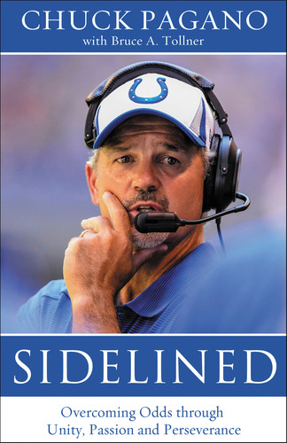 Colts Head Coach Chuck Pagano Reveals Battle with Leukemia in Book Out June 24.  (PRNewsFoto/Zondervan)