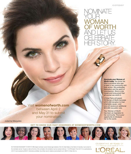 Julianna Margulies, L'Oreal Paris Spokesperson and Newly Appointed Women of Worth Ambassador. Julianna ...