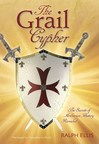 The Grail Cypher by Ralph Ellis: A revolutionary exploration of Arthurian history. This book demonstrates that the life of King Arthur was based upon the life of King Jesus of Judaea.  September 2015 release, by Edfu Books.