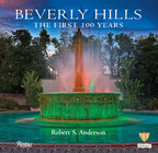 BEVERLY HILLS: The First 100 Years - By Robert S. Anderson