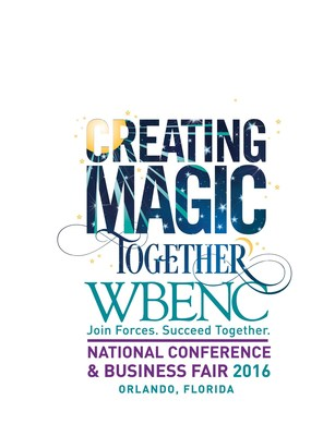 2016 WBENC National Conference & Business Fair - Creating Magic Together!