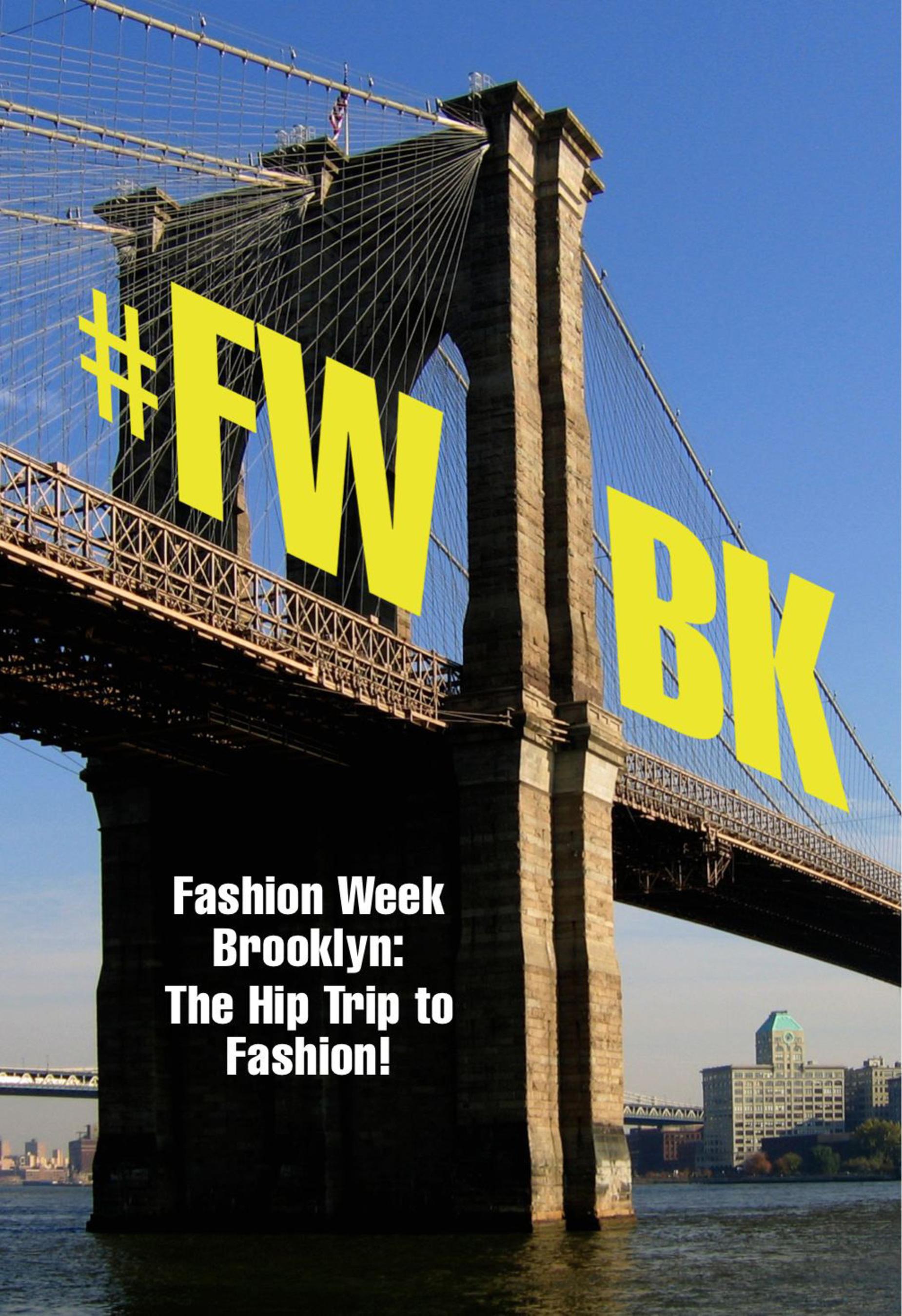 Fashion Week Brooklyn: The Hip Trip to Fashion!