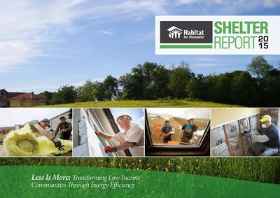 "Habitat for Humanity's 2015 Shelter Report, ""Less is More: Transforming Low-Income Communities through Energy Efficiency,"" lays out a number of practical recommendations for policymakers to address this growing concern and how the U.S. can be a more prosperous nation through prudent energy policies."
