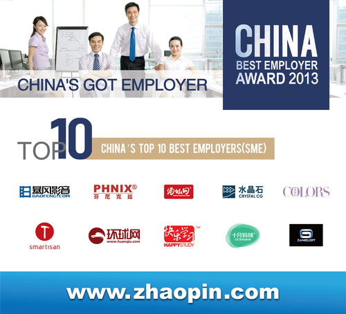 First ever: Zhaopin.com includes SMEs in China's Top 10 Employers of the Year Awards 2013. ...