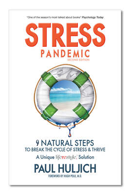Stress Pandemic, 9 Natural Steps to Break the Cycle of Stress and Thrive by Paul Huljich. (PRNewsFoto/Mwella Publishing)