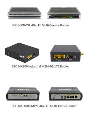 BEC 6300VNL 4G/LTE Multi-Service Router, MX-200 4G/LTE Industrial Router and MX-1000 4G/LTE Multi-Carrier Router