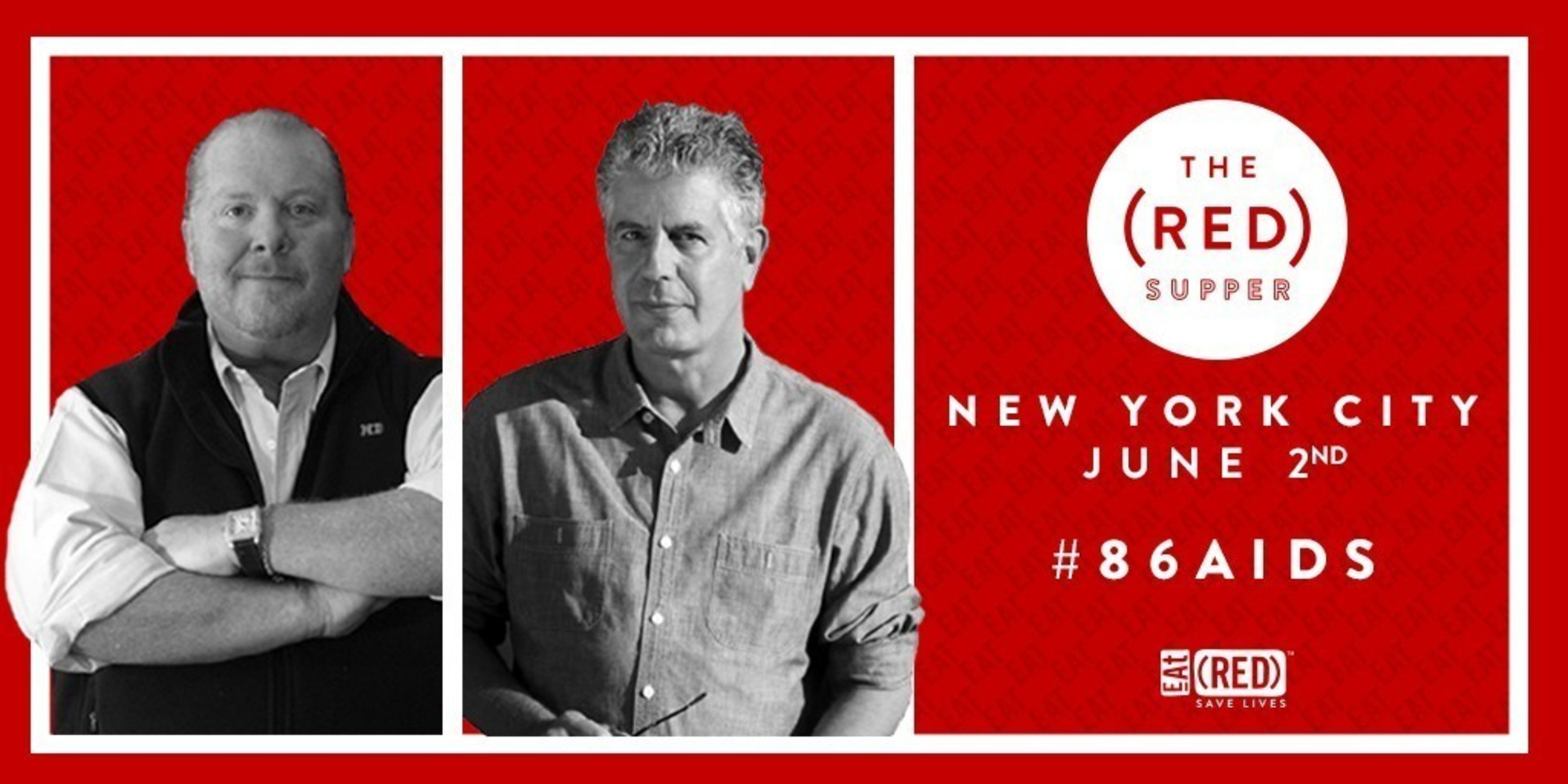 Host Mario Batali And Co-Host Anthony Bourdain Invite New Yorkers To The Table In The Fight To #86AIDS At June 2nd (RED) Supper Event
