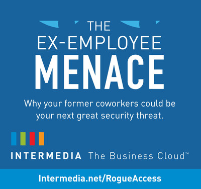 Intermedia's Rogue Access report highlights the ex-employee menace.