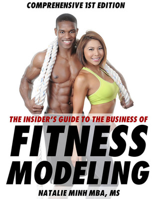 The Insider's Guide To The Business of Fitness Modeling, Comprehensive 1st Edition. Featuring Fitness Models Frank Jones and Natalie Minh on the cover.  (PRNewsFoto/Natalie Minh Management LLC)