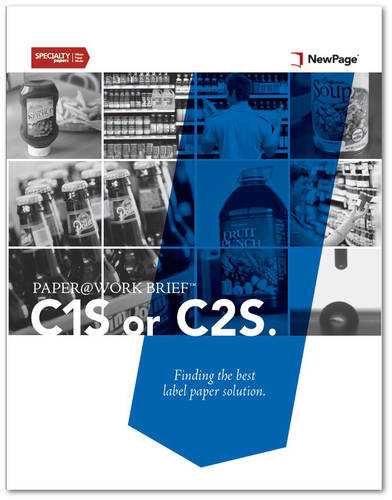 NEWPAGE INTRODUCES SECOND PAPER@WORK BRIEF ON SPECIALTY PAPER TOPIC:C1S or C2S. Finding the best label paper ...