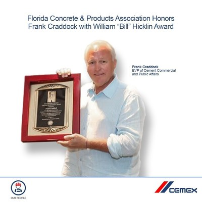 Frank Craddock, CEMEX USA's Executive Vice President, Commercial and Public Affairs, has received the prestigious William B. Hicklin Lifetime Achievement Award from the Florida Concrete & Products Association (FC&PA).