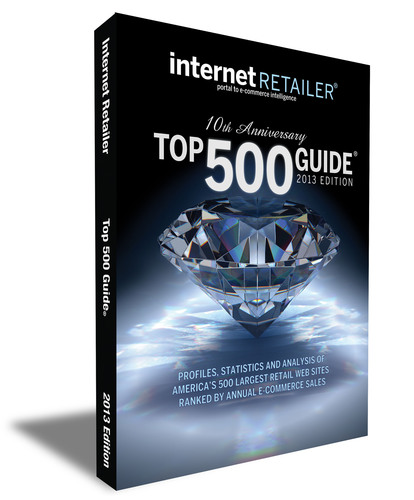 Internet Retailer 2013 Top 500 Guide, 10th Anniversary Edition.  (PRNewsFoto/Internet Retailer)