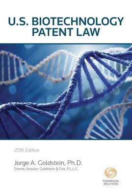 Sterne, Kessler, Goldstein & Fox P.L.L.C. is proud to announce the publication, by Thomson Reuters, of U.S. Biotechnology Patent Law. This is a highly readable and well-organized desktop companion for practicing attorneys (i.e., prosecutors, litigators or inside counsel), patent agents, and students, who are seeking effortless entry into  case law dealing with patents in modern biotechnology. The text, is authored by Jorge A. Goldstein, Ph.D., one of the country's foremost pioneers in biotechnology patent law.