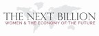 The Next Billion: Women & The Economy of the Future Conference brought leaders together to discuss concrete, practical ways in which women - as consumers, employees, entrepreneurs and executives - can contribute to the continuing success of companies in the international economy.