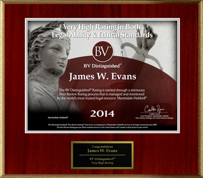 Attorney James W. Evans has Achieved a BV Distinguished™ Peer Review Rating™ from Martindale-Hubbell®.