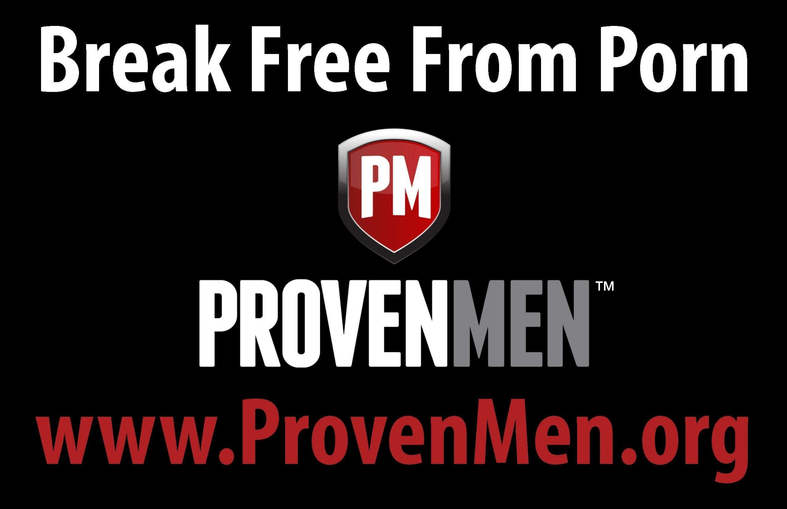 Proven Men Ministries: Helping men break free from the grip of porn and live with strength and courage (PRNewsFoto/Proven Men Ministries) (PRNewsFoto/Proven Men Ministries)