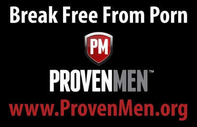 Proven Men Ministries: Helping men break free from the grip of porn and live with strength and courage