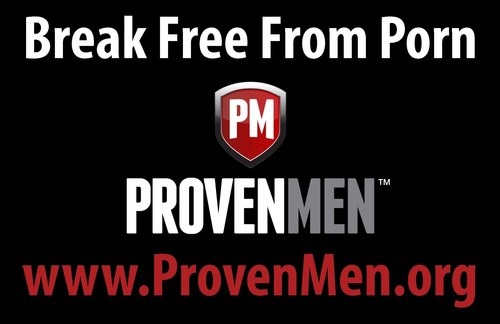 Proven Men Ministries: Helping men break free from the grip of porn and live with strength and courage ...