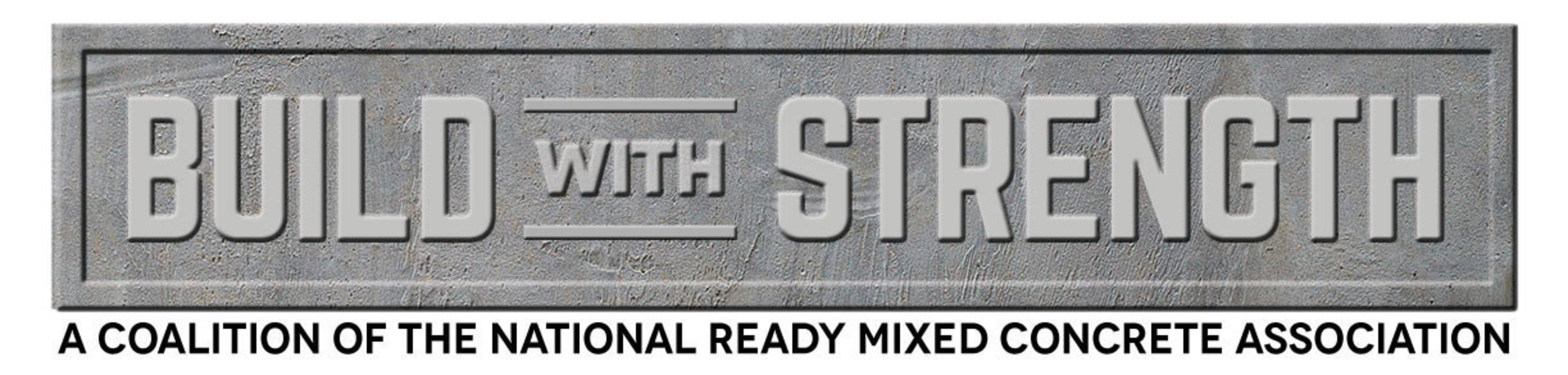 Build With Strength: A coalition of the National Ready Mixed Concrete Association