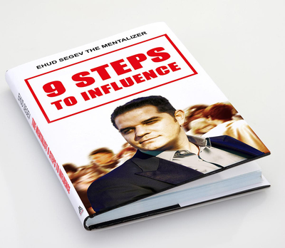 "The Secret of Power Influence Finally Revealed. ""9 Steps to Influence""  (PRNewsFoto/Ehud Segev)"