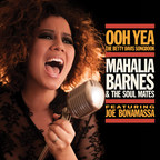 """Mahalia Barnes & The Soul Mates featuring Joe Bonamassa Get Nasty On """"Ooh Yea! - The Betty Davis Songbook"""". The album features twelve cover songs from '70s punk-funk, soul and R&B pioneer Betty Davis, out February 24, 2015."""