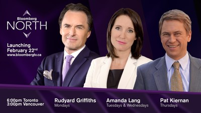 Bloomberg TV Canada Launches New Weekday Show Bloomberg North Featuring All-Star Anchor Ensemble: Amanda Lang, Pat Kiernan and Rudyard Griffiths