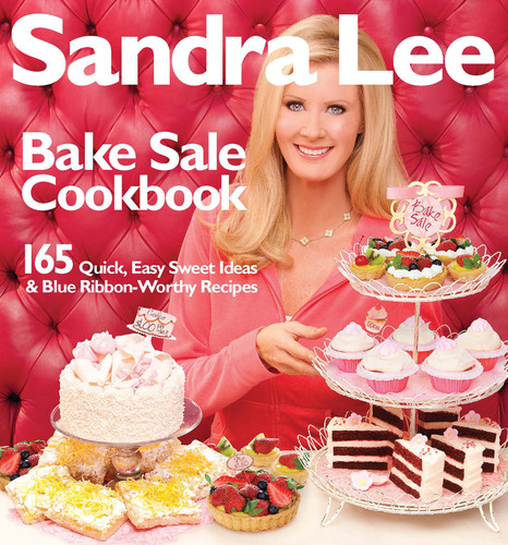 Sandra Lee Bake Sale Cookbook Warms the Heart With Sweet and Savory Recipes and a National Event to