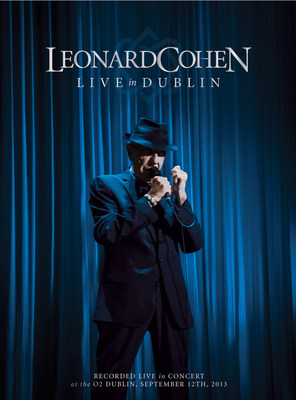 Leonard Cohen - Live In Dublin, an extraordinary full-length concert recording and film, to be released on Tuesday, December 2.