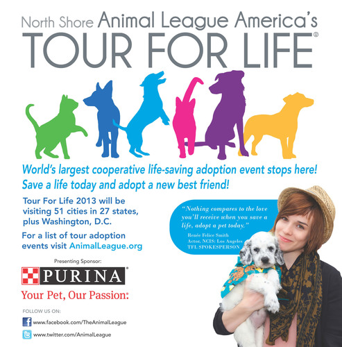 On Wednesday, March 6, 2013, North Shore Animal League America will launch its 13th annual Tour For Life (TFL), a national cooperative life-saving adoption event.  From early March through mid-May, four Animal League Mobile Rescue and Adoption Units will travel more than 15,000 miles, across the country, to 51 cities and 27 states plus Washington, D.C., to reinforce the importance of adoption and familiarize communities with their local shelters.  Tour For Life is made possible through the generosity of Presenting Sponsor Purina ONE(R), and ...