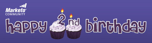 Marketo's Community of Empowered Marketing Professionals Celebrates Its Second Birthday.  ...