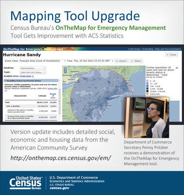 The U.S. Census Bureau released updates to the OnTheMap for Emergency Management tool. The public data tool provides an intuitive Web-based interface for viewing the potential effects of disasters on the U.S. workforce and population.