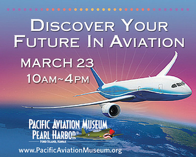 """""""Discover Your Future in Aviation"""" takes place March 23 from 10 a.m. - 4 p.m. at Pacific Aviation Museum Pearl Harbor. (PRNewsFoto/Pacific Aviation Museum Pearl Harbor) (PRNewsFoto/PACIFIC AVIATION MUSEUM PEARL...)"""