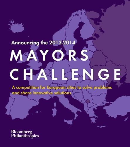 Bloomberg Philanthropies lancia in Europa il concorso Mayors Challenge per l'anno 2013-2014